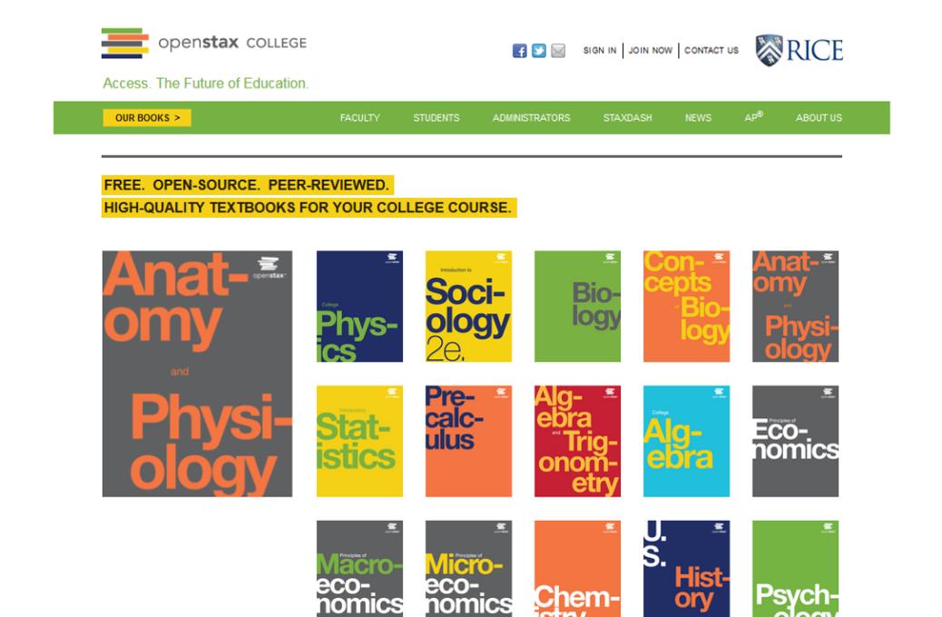 Rice University's OpenStax website shows the categories: anatomy/physiology, physics, sociology, biology, concepts biology, statistics, pre-calculus, algebra/trigonometry, algebra, economics, macro-economics, micro-economics, chemistry, U.S. history, and psychology.
