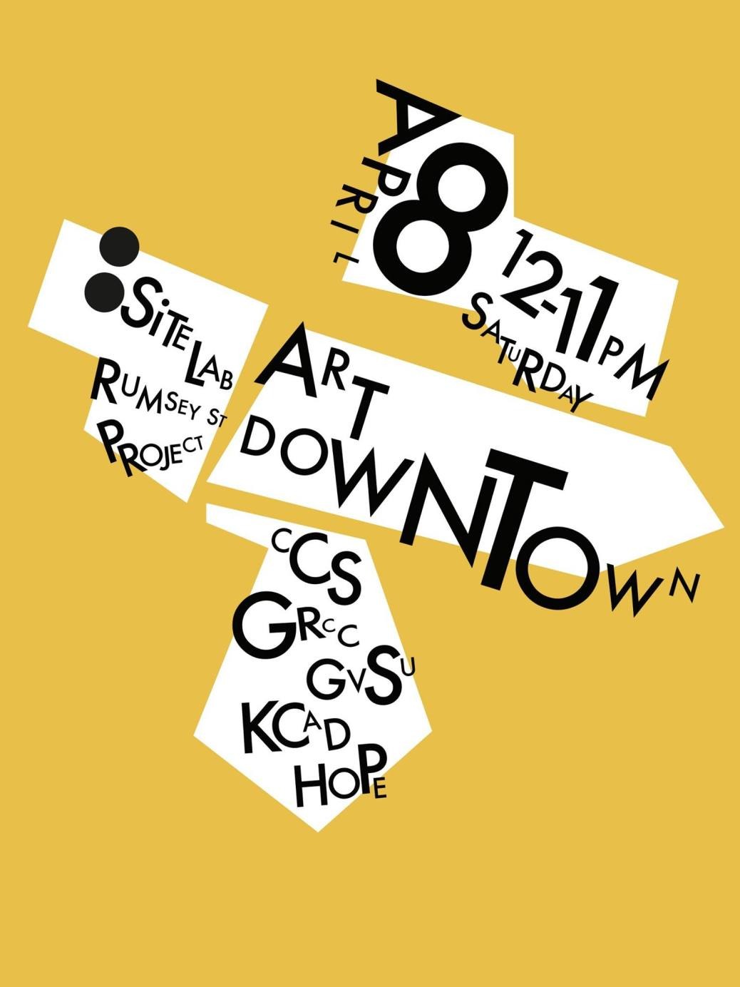 April 8 12-11 p.m. Saturday Site:Lab Rumsey St. Project. Art Downtown. CCS, GRCC, GVSU, KCAD, Hope.