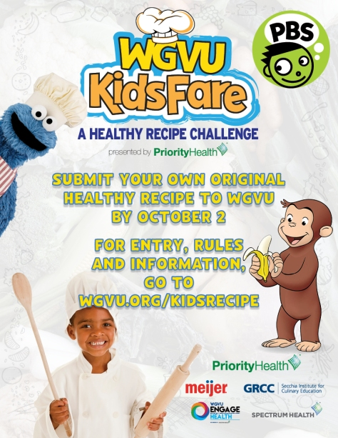 PBS WGVU KidsFare A Healthy Recipe Challenge. Presented by Priority Health. Submit your own original healthy recipe to WGVU by October 2. For entry, rules and information, go to wgvu.org/kidsrecipe . Priority Health. Meijer. GRCC Secchia Institute for Culinary Education. WGVU Engage Health. Spectrum Health.