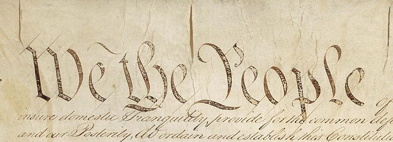 "The opening of the U.S. Constitution: ""We the People."""