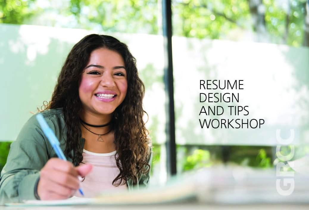 Resume Design and Tips Workshop. GRCC