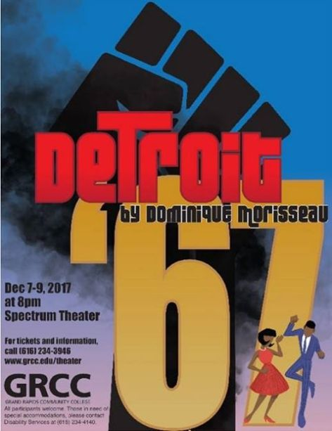 Detroit '67 by Dominique Morisseau. Dec. 7-9, 2017 at 8 p.m. Spectrum Theater. For tickets and information, call (616) 234-3946. www.grcc.edu/theater. GRCC. Grand Rapids Community College. All participants welcome. Those in need of special accommodations, please contact Disability Services at (616) 234-4140.