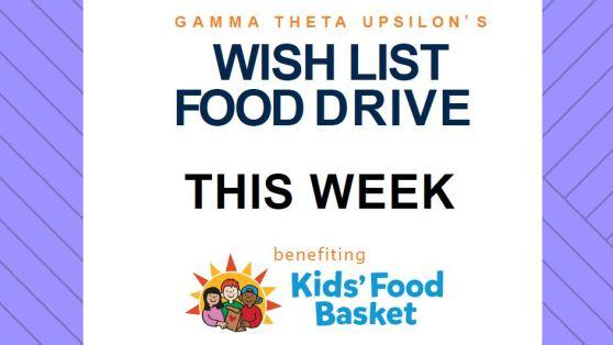 Gamma Theta Upsilon's Wish List Food Drive. This Week. Benefiting Kids' Food Basket.